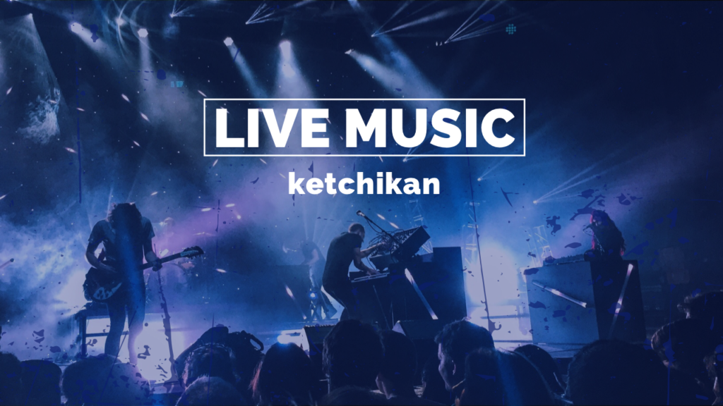 Live Music in Ketchikan